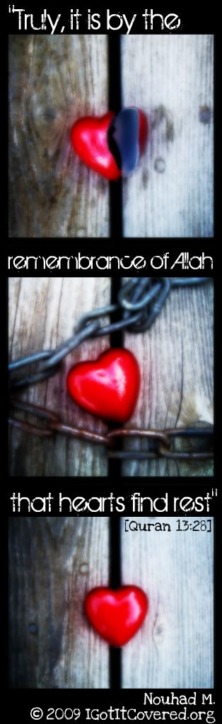 Calm your restless heart with the constant remembrance of Allah.