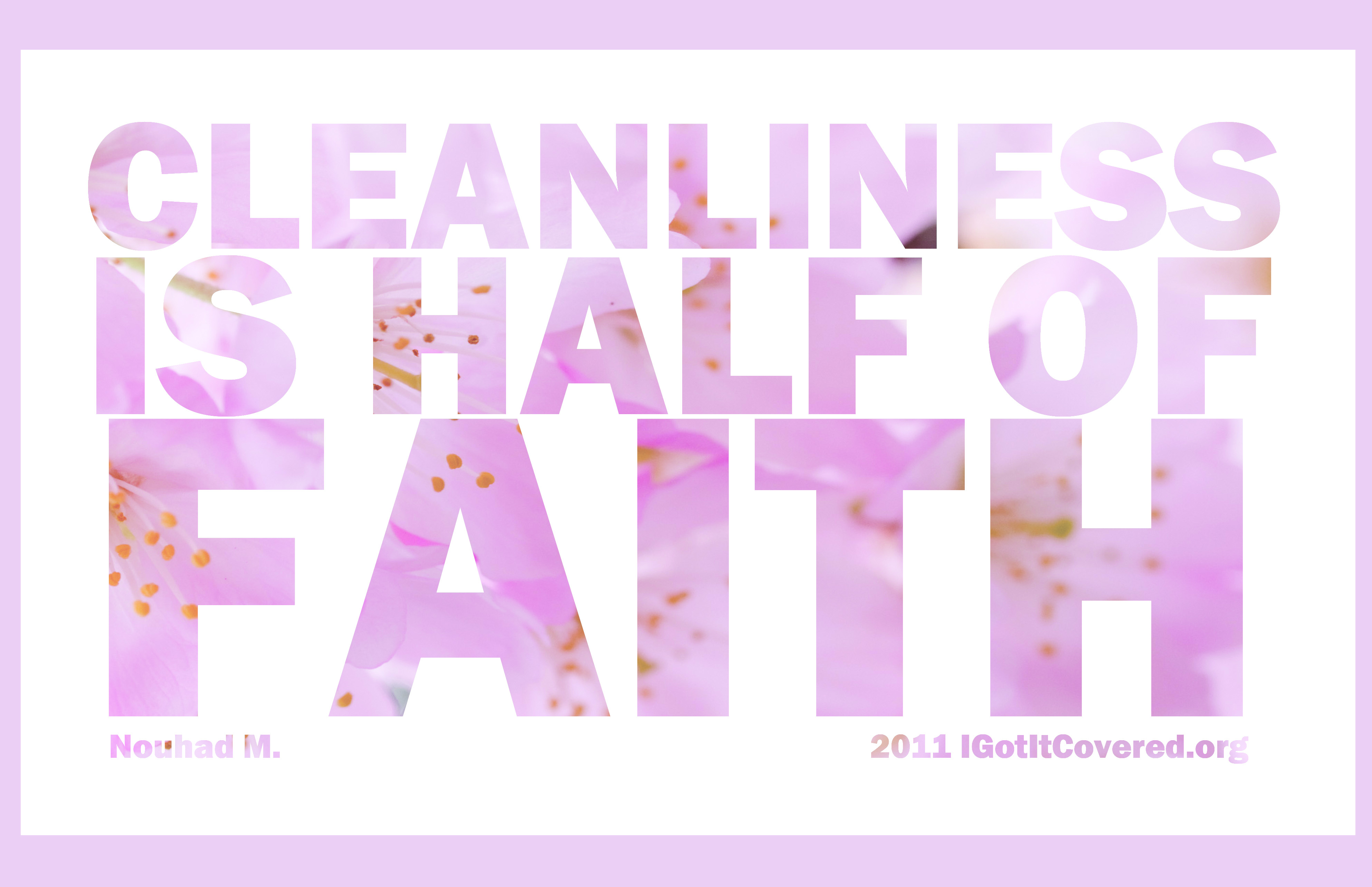 Cleanliness is a Part of Your Faith ..